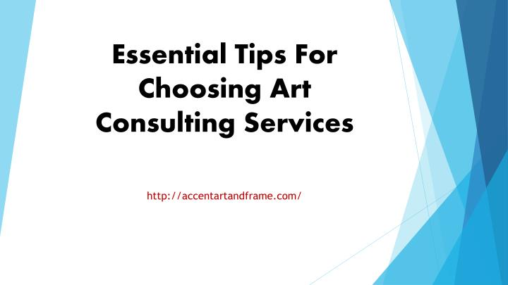 PPT - Essential Tips For Choosing Art Consulting Services