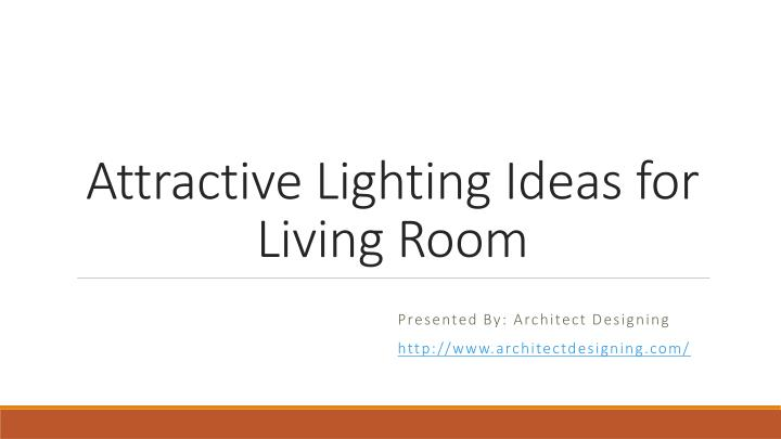Attractive lighting ideas for living room