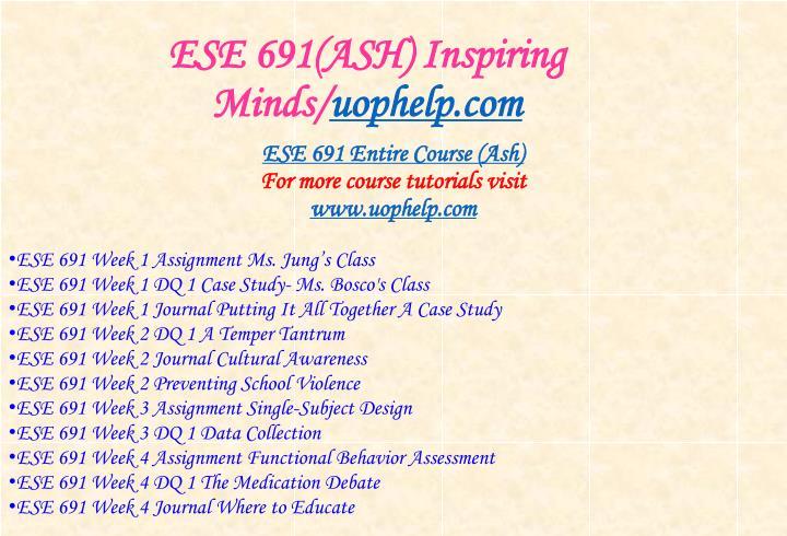 Ese 691 ash inspiring minds uophelp com1