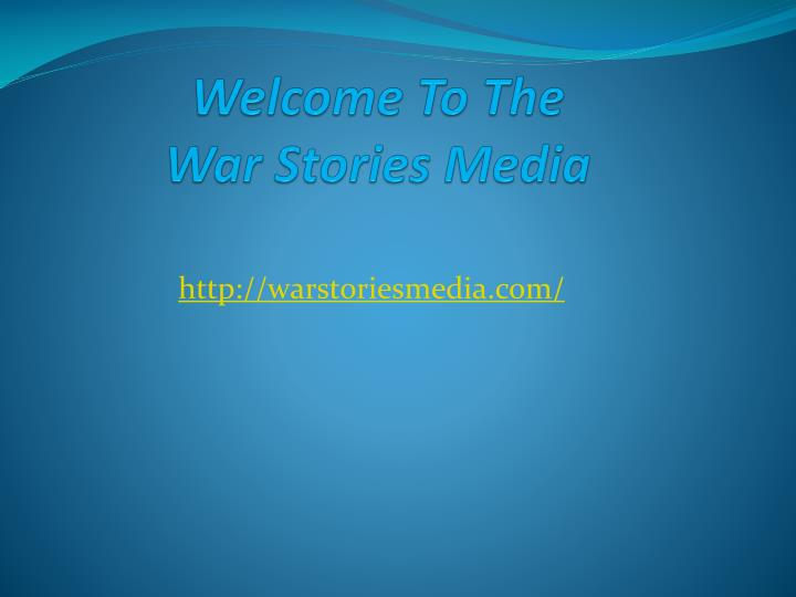 welcome to the war stories media n.