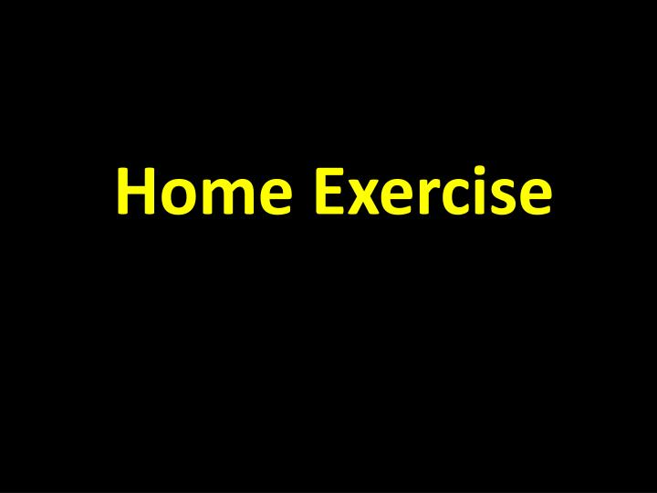 home exercise n.