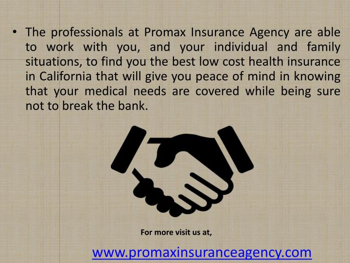 The professionals at Promax Insurance Agency are able to work with you, and