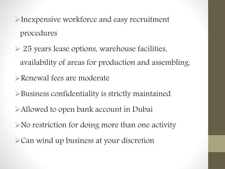 Inexpensive workforce and easy recruitment procedures