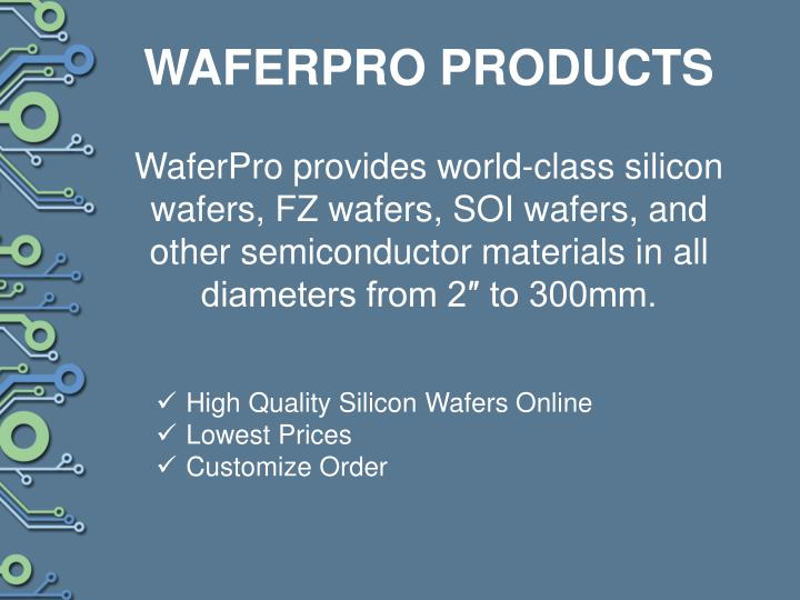 Waferpro products