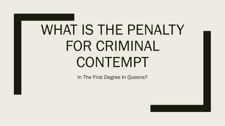 What is the penalty for criminal contempt
