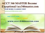 acct 346 master become exceptional acc346master com1