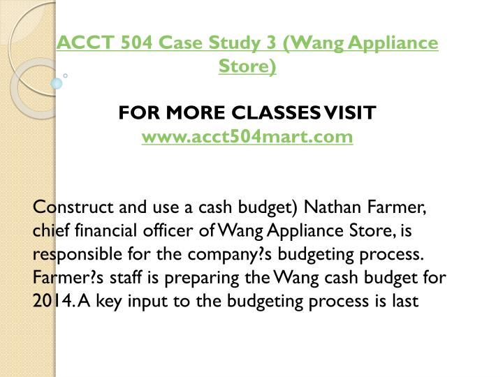 ACCT 504 Case Study 3 (Wang Appliance Store)
