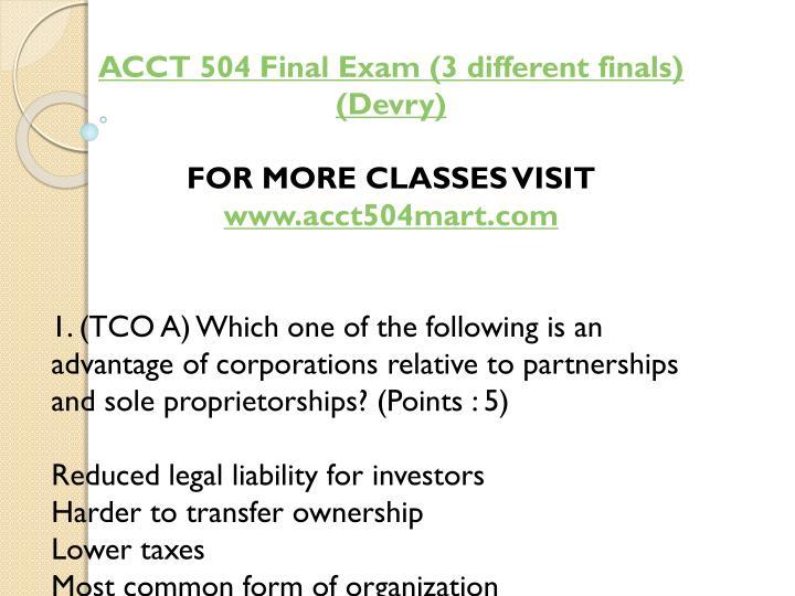 ACCT 504 Final Exam (3 different finals) (