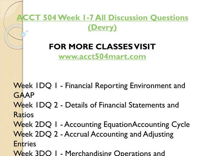 ACCT 504 Week 1-7 All Discussion Questions (