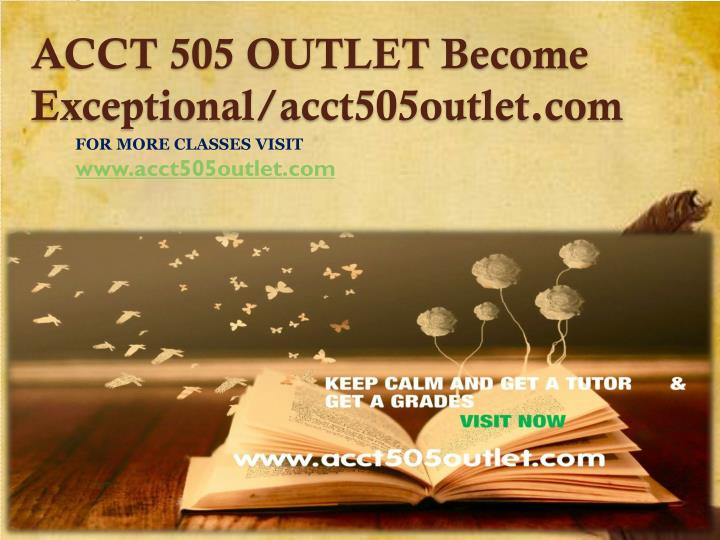 ACCT 505 OUTLET Become