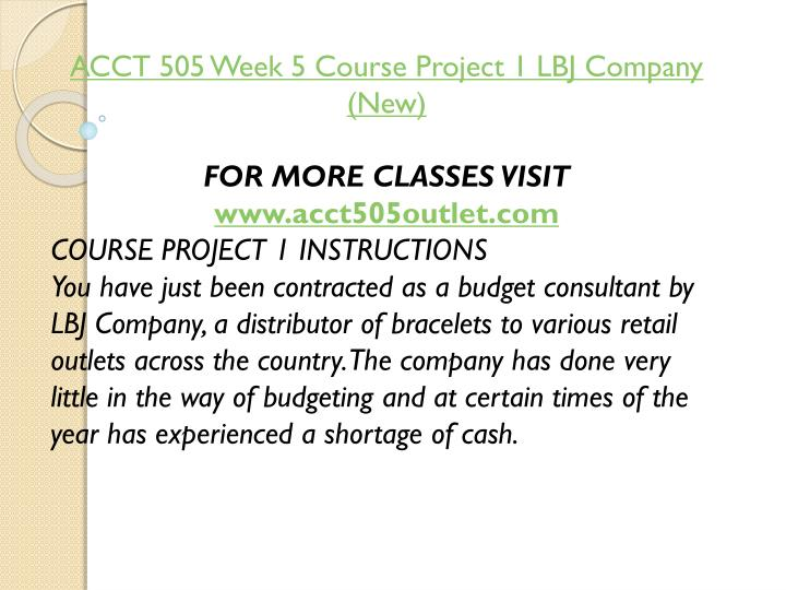 ACCT 505 Week 5 Course Project 1 LBJ Company (New)