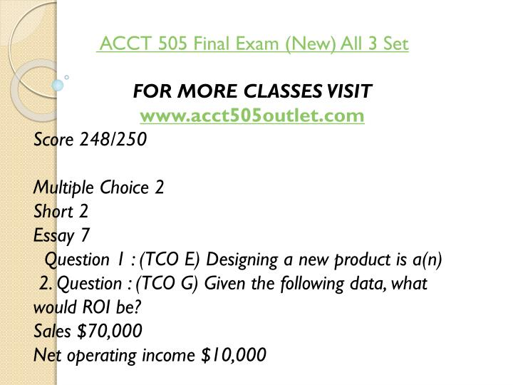 ACCT 505 Final Exam (New) All 3 Set