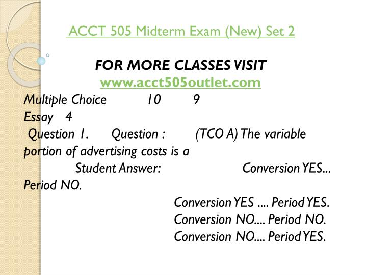 ACCT 505 Midterm Exam (New) Set 2