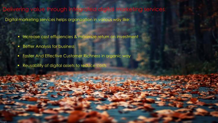 Delivering value through integrated digital marketing