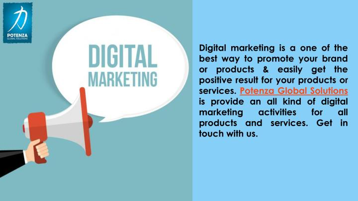 Digital marketing is a one of the best way to promote your brand or products & easily get the positive result for your products or services.