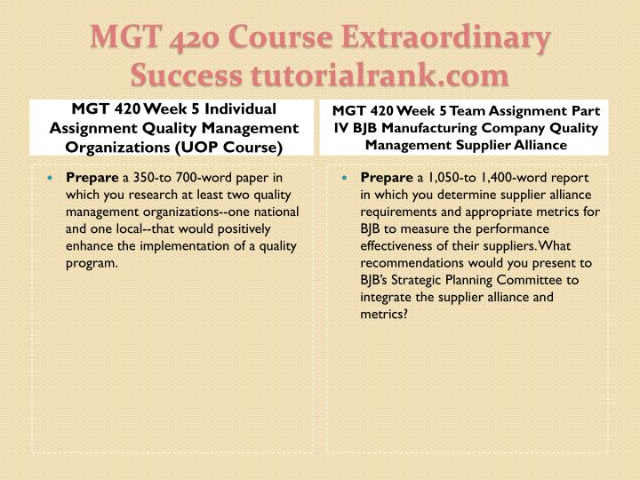 MGT 420 Week 5 Individual Assignment Quality Management Organizations (UOP Course)