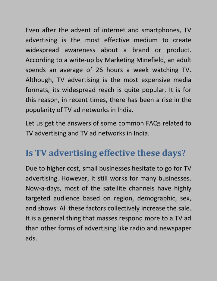 Even after the advent of internet and smartphones, TV