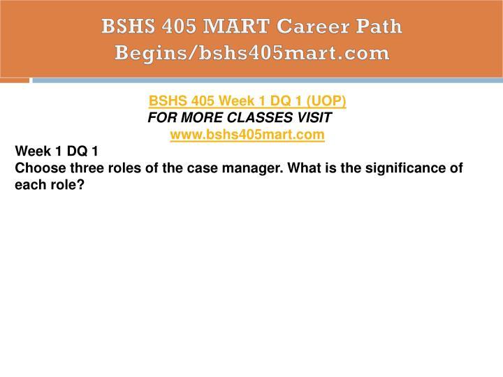 BSHS 405 MART Career Path Begins/bshs405mart.com