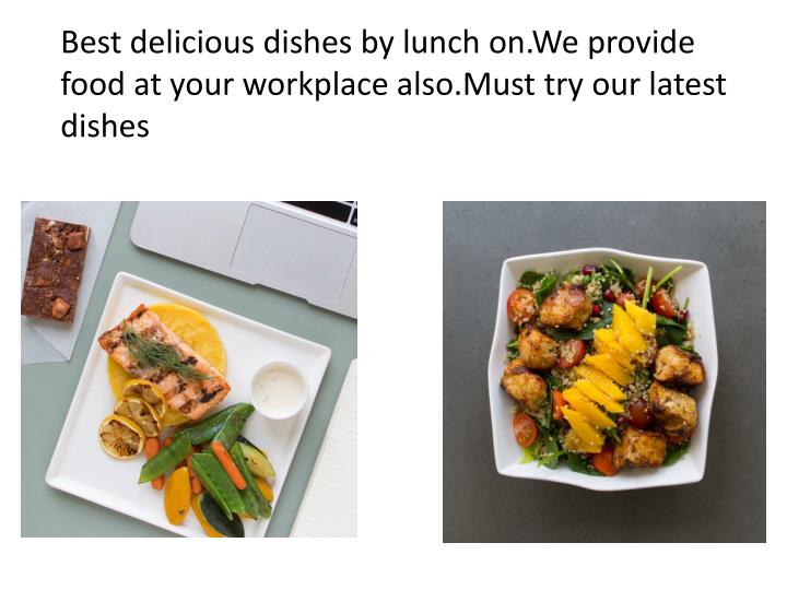 Best delicious dishes by lunch