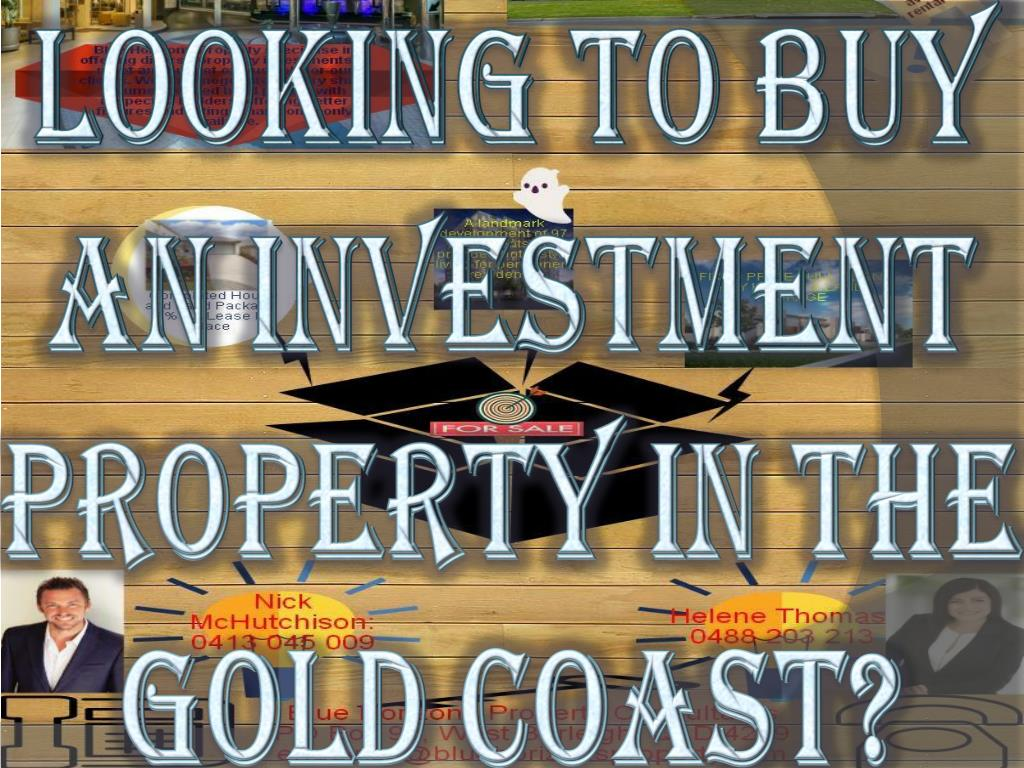Ppt Looking To Buy An Investment Property In The Gold