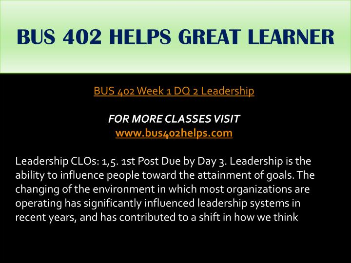 BUS 402 HELPS GREAT LEARNER