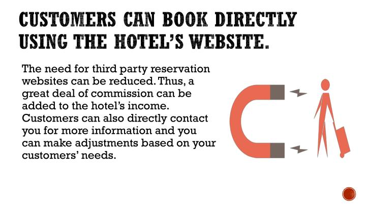Customers can book directly using the hotel's website.