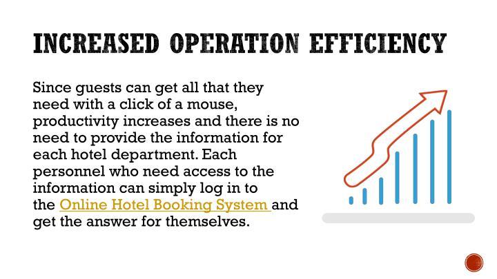 Increased operation efficiency