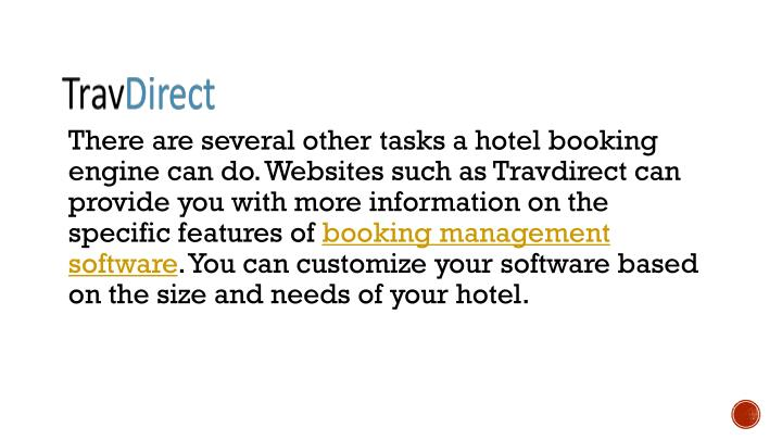 There are several other tasks a hotel booking engine can do. Websites such as