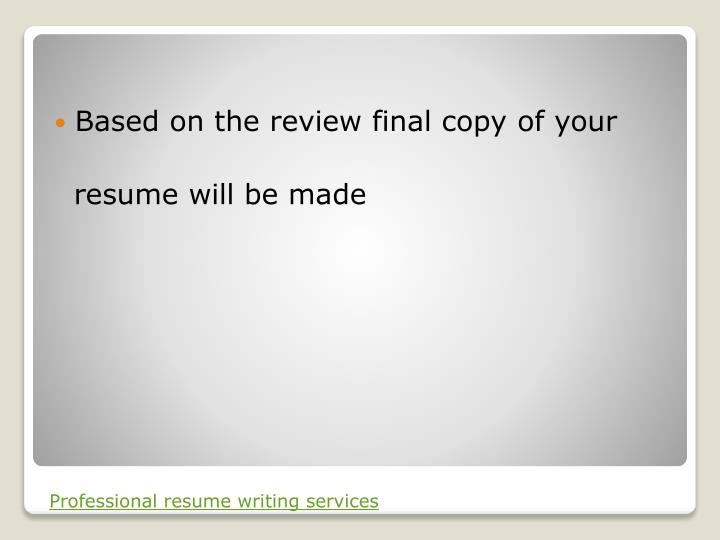 Based on the review final copy of your