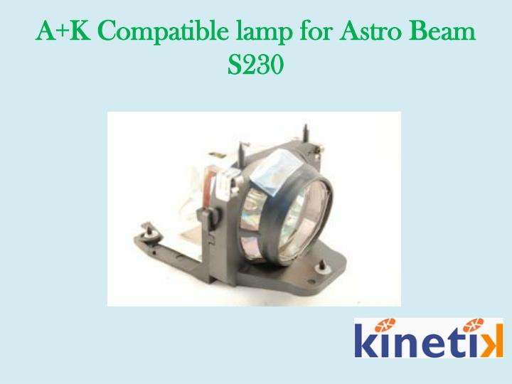 A k compatible lamp for astro beam s230