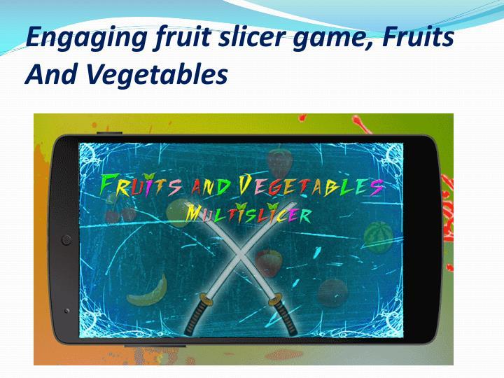 Engaging fruit slicer game, Fruits And Vegetables