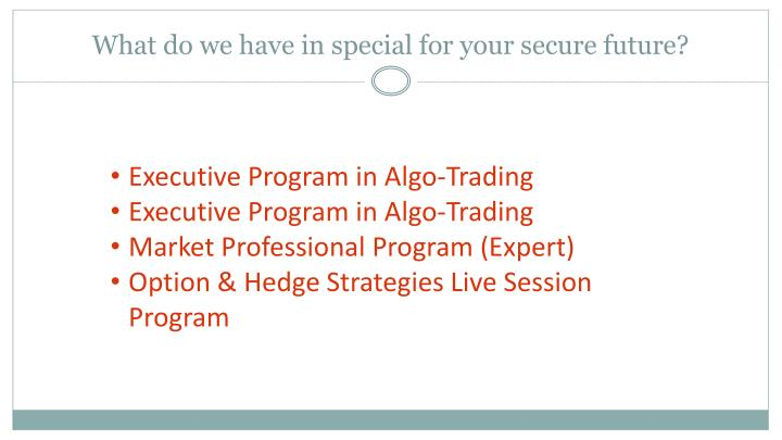 What do we have in special for your secure future?