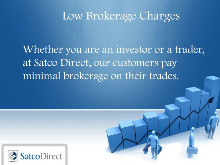 Low Brokerage Charges