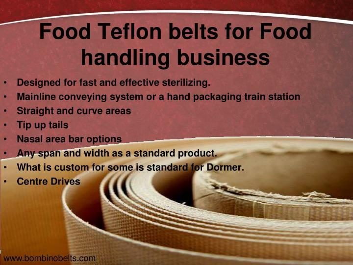 FoodTeflon beltsfor Food handling business