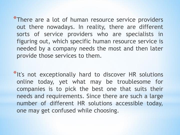 There are a lot of human resource service providers out there nowadays. In reality, there are differ...