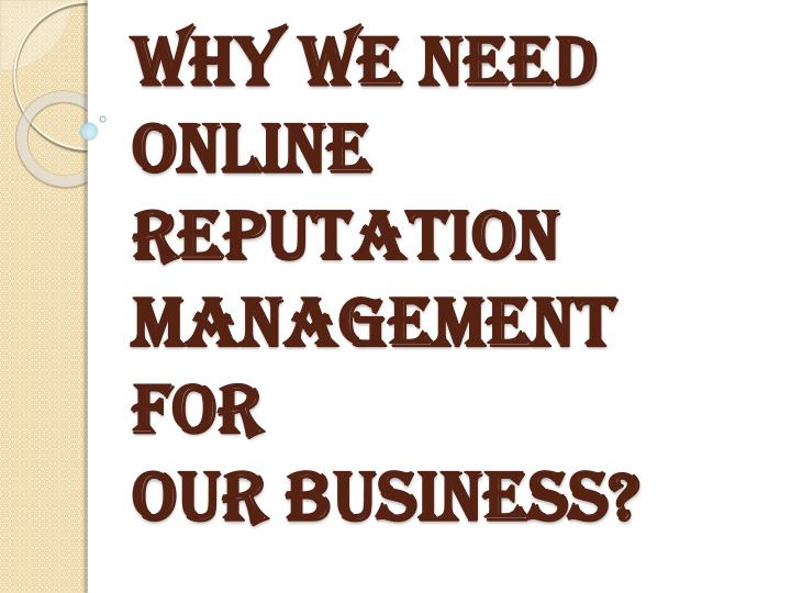Why we need online reputation management for our business