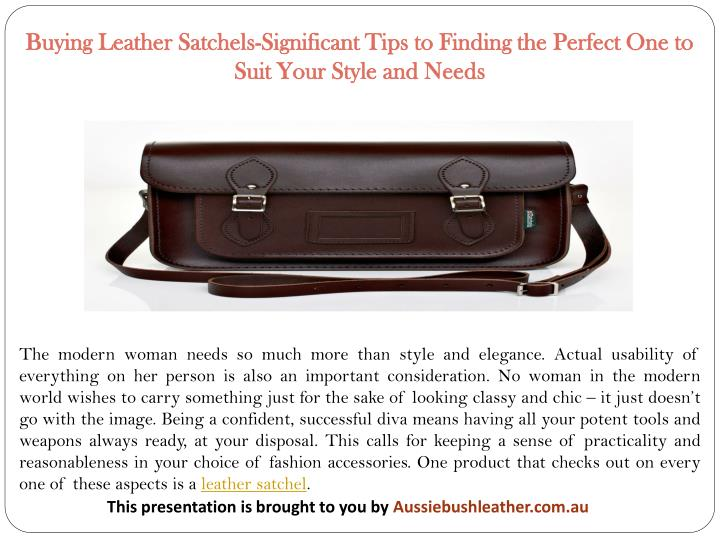 Buying Leather Satchels-Significant Tips to Finding the Perfect One to Suit Your Style and Needs
