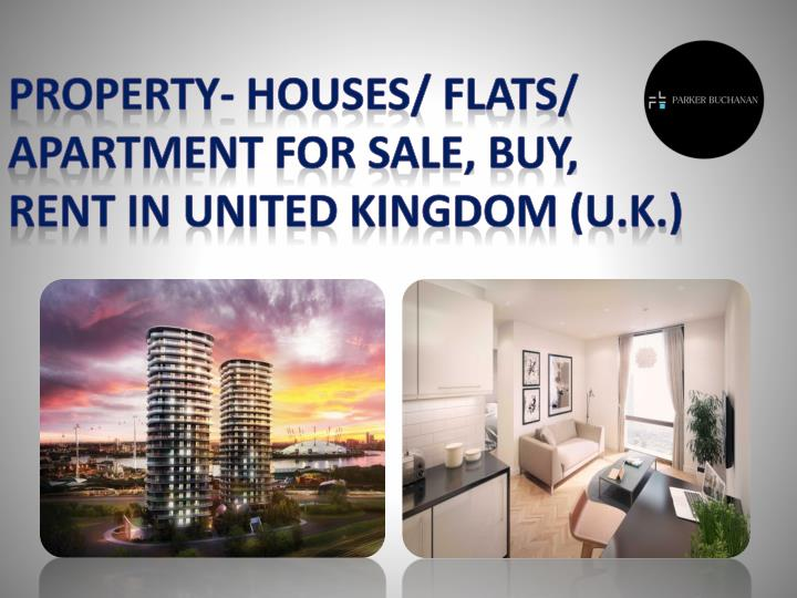 Property- Houses/ Flats/ Apartment For Sale, Buy, Rent In United Kingdom (U.K.)