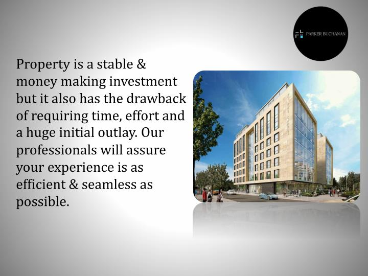 Property is a stable & money making investment but it also has the drawback of requiring time, effor...