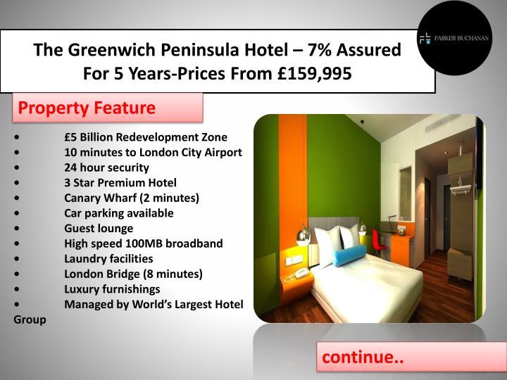 The Greenwich Peninsula Hotel – 7% Assured