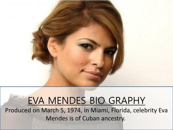 EVA MENDES BIO GRAPHY
