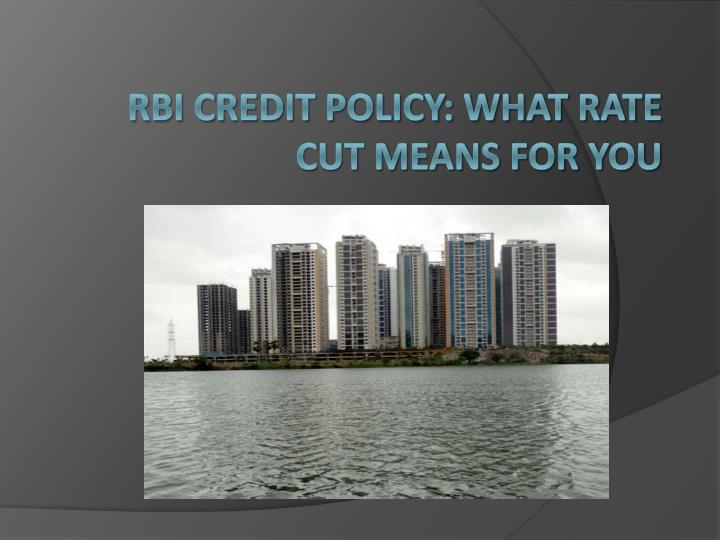 Rbi credit policy what rate cut means for you