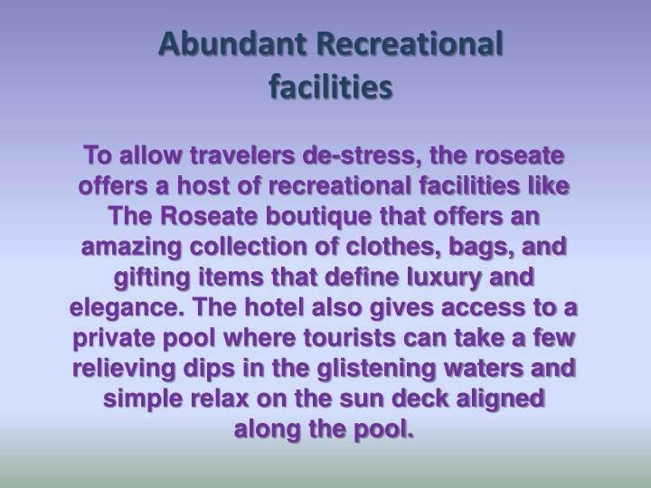 Abundant Recreational facilities