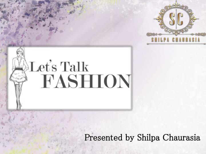Presented by shilpa chaurasia