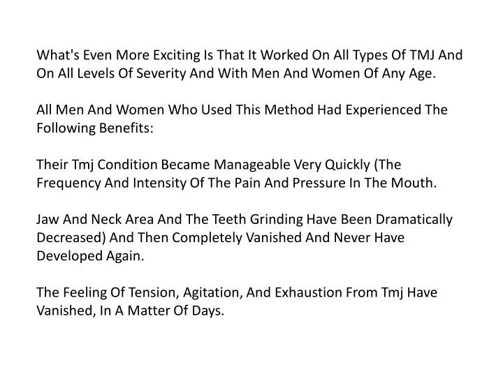 What's Even More Exciting Is That It Worked On All Types Of TMJ And
