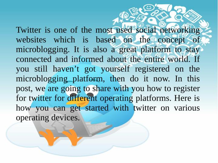 Twitter is one of the most used social networking