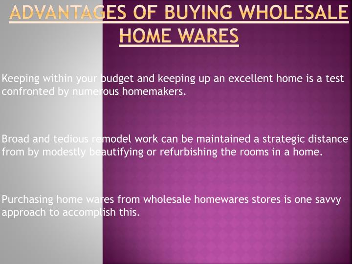 advantages of buying wholesale home wares n.