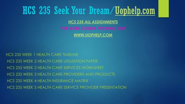 Hcs 235 seek your dream uophelp com2