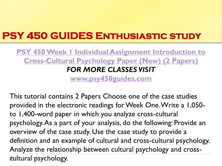 psy 450 introduction to cross-cultural psychology paper Psy 450 is a online tutorial store we provides psy 450 week 1 individual introduction to cross-cultural psychology paper.
