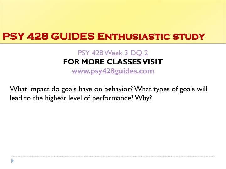 PSY 428 GUIDES Enthusiastic study